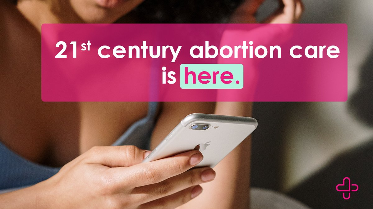 21st Century Abortion Care is here. [image of woman using a cell phone]